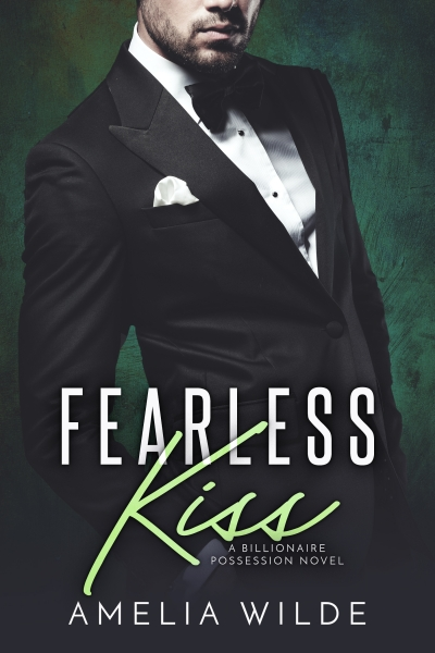 Fearless Kiss: A Billionaire Possession Novel