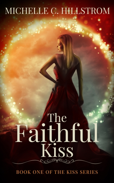 The Faithful Kiss (The Kiss Series Book One)