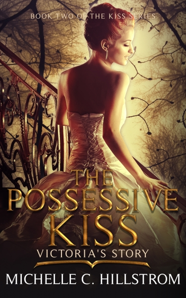 The Possessive Kiss: Victoria's Story (The Kiss Series Book Two)