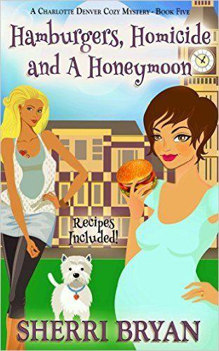 Hamburgers, Homicide and a Honeymoon