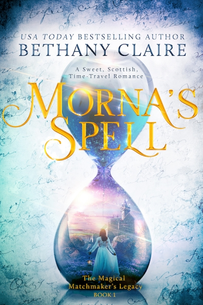 Morna's Spell (Book 1 of The Magical Matchmaker's Legacy)