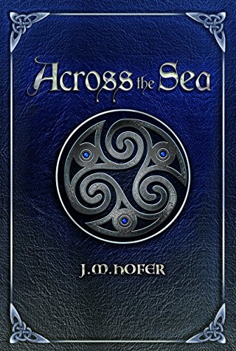 Across the Sea - Book 2 in the Islands in the Mist Series