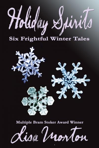 Holiday Spirits: Six Frightful Winter Tales