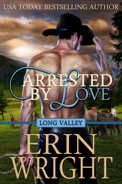 Arrested by Love - A Long Valley Western Romance (Book 3)