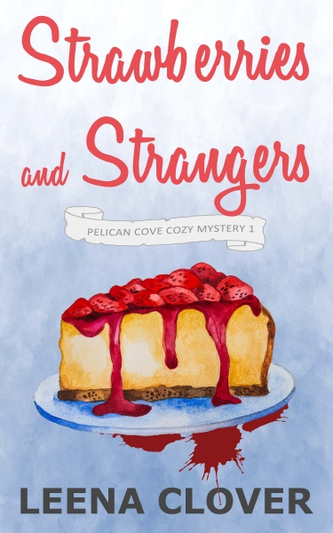 Strawberries and Strangers - Pelican Cove Cozy Mystery Book 1