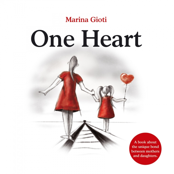 One Heart: A book for mothers and daughters of all ages