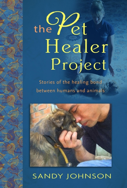 The Pet Healer Project: Stories of the Healing Bond Between Humans and Animals