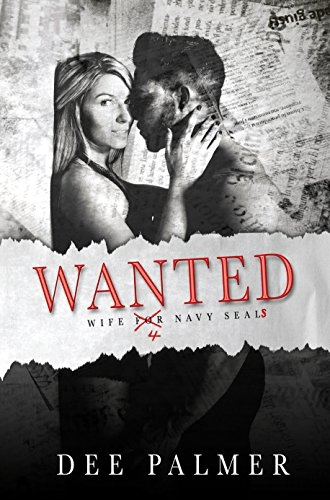 Wanted: Wife 4 Navy Seals: A Sizzling Hot Reverse Harem Romance
