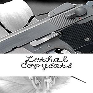 Lethal Copycats