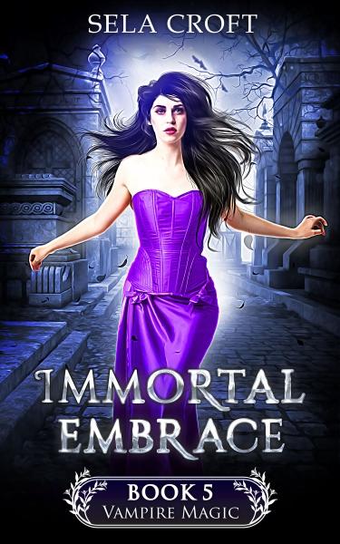 Immortal Embrace (Vampire Magic Book 5)