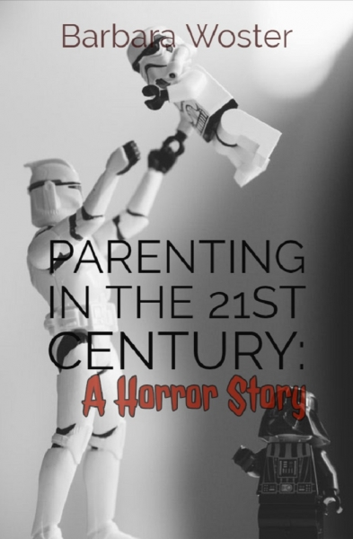 Parenting in the 21st Century: A Horror Story
