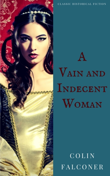 A VAIN AND INDECENT WOMAN