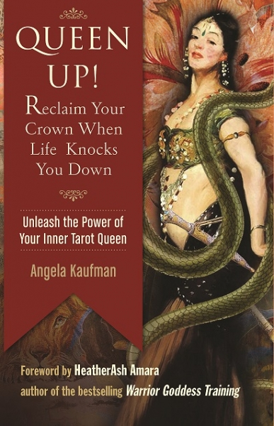Queen Up! Reclaim Your Crown When Life Knocks You Down- Unleash the Power of Your Inner Tarot Queen