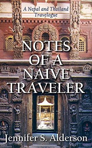 Notes of a Naive Traveler: Nepal and Thailand Travelogue