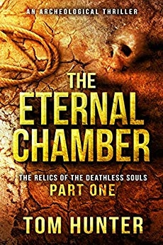 The Eternal Chamber: An Archaeological Thriller: The Relics of the Deathless Souls