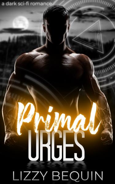 Primal Urges: A Dark Sci-Fi Romance