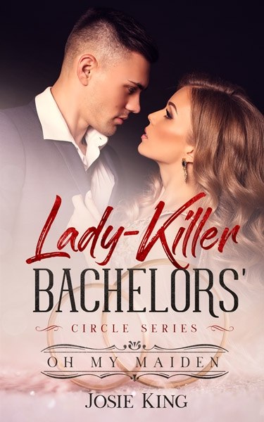 Lady-killer Bachelors' Circle Series: Oh My Maiden