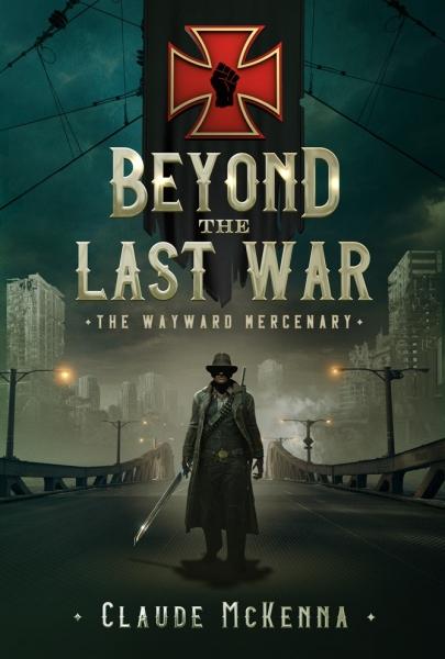 Beyond the Last War: The Wayward Mercenary