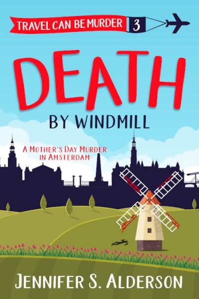 Death by Windmill: A Mother's Day Murder in Amsterdam