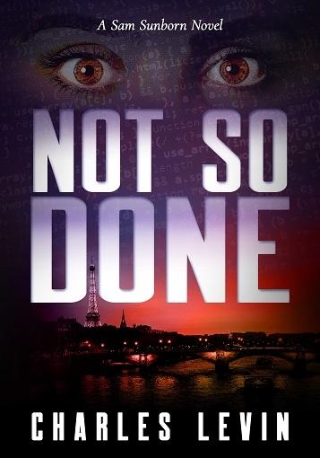 NOT SO DONE: A Sam Sunborn Novel