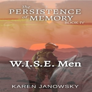 The Persistence of Memory Book IV: W.I.S.E. Men