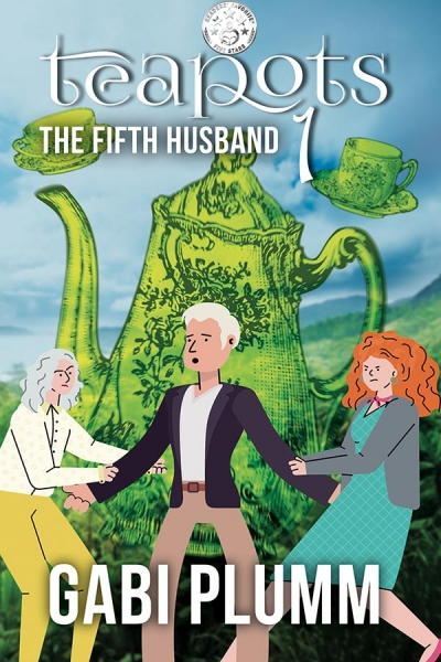Teapots. Book 1. The Fifth Husband