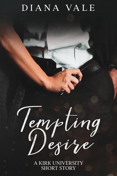Tempting Desire: A Kirk University Short Story (FREE DOWNLOAD VIA STORYORIGIN)