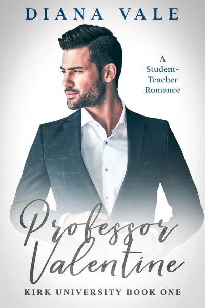 Professor Valentine: A Student-Teacher Contemporary Romance Novella