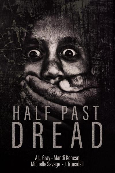 Half Past Dread