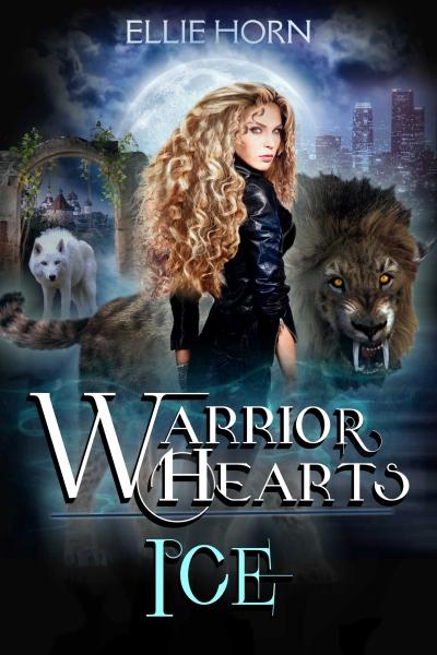 Warrior Hearts: Ice (An Urban Fantasy Shifter Romance)