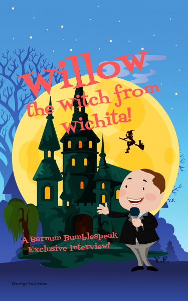 Willow the Witch from Wichita -  A Barnum Bumblespeak Exclusive Interview