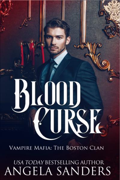 Blood Curse (Vampire Mafia: The Boston Clan)