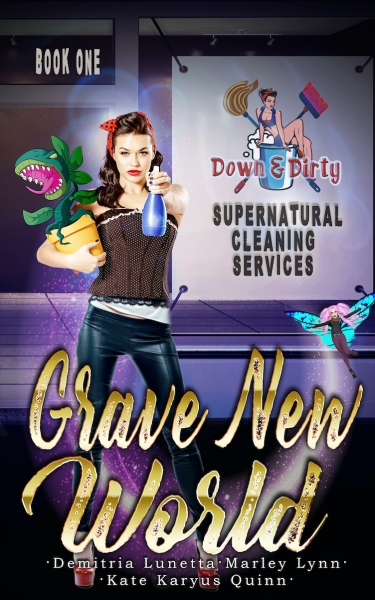 Grave New World (Down & Dirty Supernatural Cleaning Services, #1)