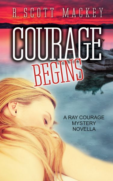 Courage Begins: A Ray Courage Mystery Novella