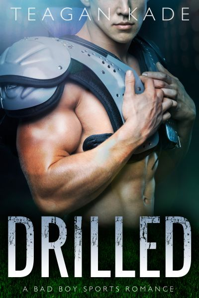 Drilled: A Bad Boy Sports Romance