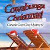 Cowabunga Christmas Corsario Cove Cozy Mystery #1