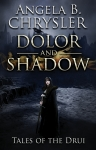 Dolor and Shadow (Tales of the Drui Book #1)