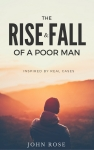The Rise and Fall of a Poor Man