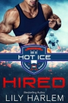 HIRED - Book #1 HOT ICE