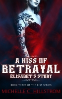 A Kiss of Betrayal : Elisabet's Story (The Kiss Series Book 3)
