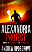 The Alexandria Project, a Tale of Treachery and Technology (Frank Adversego Thrillers Book 1)