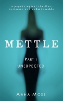 METTLE, Part 1 Unexpected