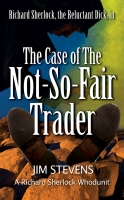 The Case of the Not-So-Fair Trader ( A Richard Sherlock Whodunit book 1)