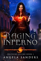 Raging Inferno (Delphine Rising Book 1)