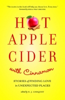 Hot Apple CIder with Cinnamon: Stories of Findiing Love in Unexpected Places