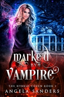 Marked by a Vampire (The Hybrid Coven Book 1)