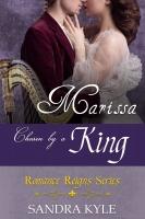 Marissa: Chosen By A King (Romance Reigns, Book 2)