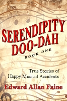 Serendipity Doo-Dah: True Stories of Happy Musical Accidents