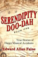 Serendipity Doo-Dah: True Stories of Happy Musical Accidents