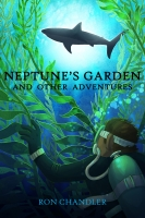 Neptune's Garden and Other Adventures